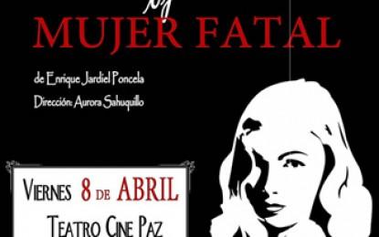 """Vuelve el Teatro a Miguelturra con """"Usted tiene ojos de mujer fatal"""""""