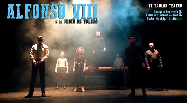 Almagro El Taular Teatro estrena Alfonso VIII y la Judía de Toledo por la celebración del décimo aniversario de la compañía